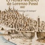 El Atlas Medici de Lorenzo Possi (1687)