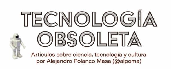 Tecnología Obsoleta :: Ciencia, tecnología y cultura